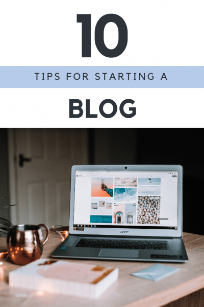 Ten Tips for Starting a Blog